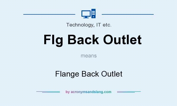 What does Flg Back Outlet mean? - Definition of Flg Back