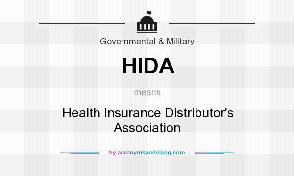 What does HIDA mean? It stands for Health Insurance Distributor`s Association
