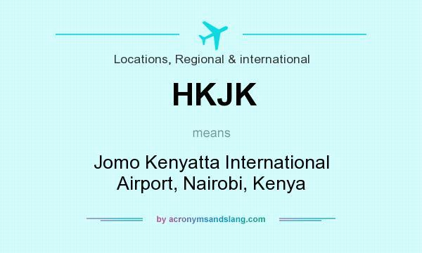 What does HKJK mean? It stands for Jomo Kenyatta International Airport, Nairobi, Kenya