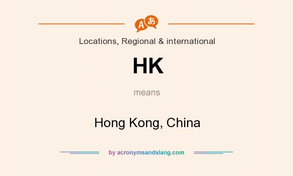 What does HK mean? It stands for Hong Kong, China