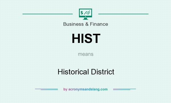 What does HIST mean? It stands for Historical District