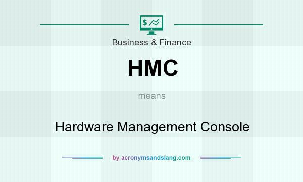 What does HMC mean? It stands for Hardware Management Console