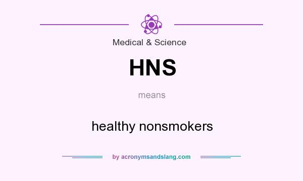 What does HNS mean? It stands for healthy nonsmokers