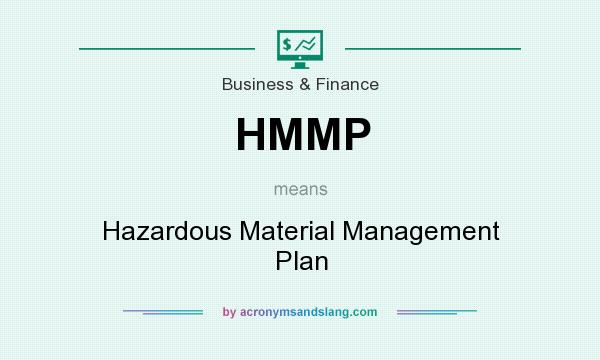 What does HMMP mean? It stands for Hazardous Material Management Plan
