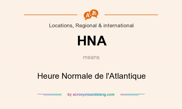 What does HNA mean? It stands for Heure Normale de l`Atlantique