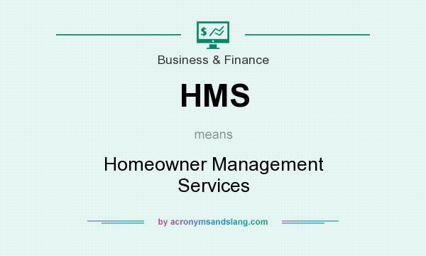 What does HMS mean? It stands for Homeowner Management Services