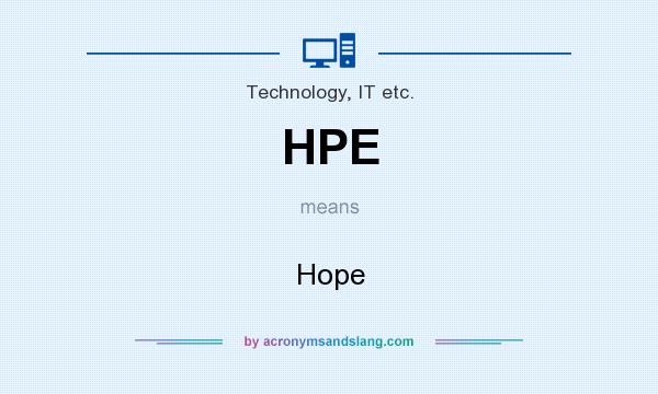 What does HPE mean? It stands for Hope