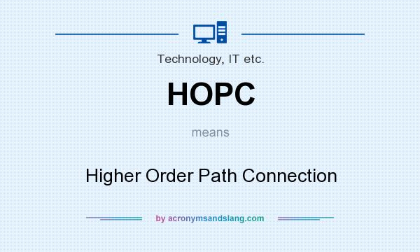 What does HOPC mean? It stands for Higher Order Path Connection