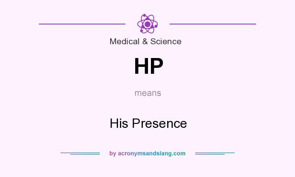 What does HP mean? It stands for His Presence