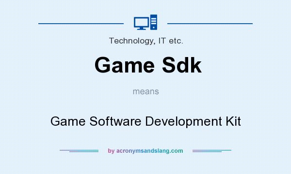 What does Game Sdk mean? It stands for Game Software Development Kit
