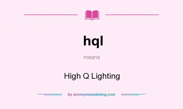 Hql High Q Lighting In Undefined By