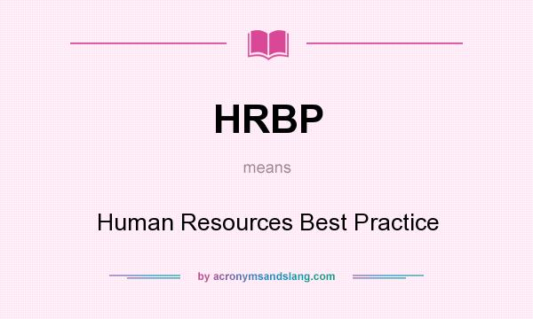 What does HRBP mean? It stands for Human Resources Best Practice