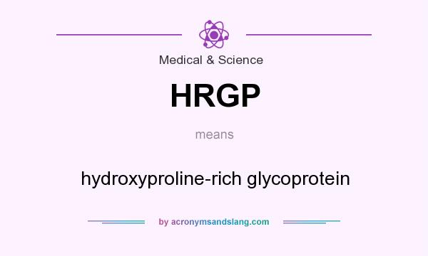 What does HRGP mean? It stands for hydroxyproline-rich glycoprotein
