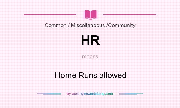 What does HR mean? It stands for Home Runs allowed