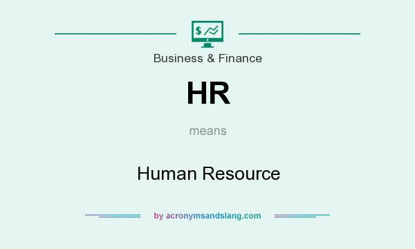 What does HR mean? It stands for Human Resource