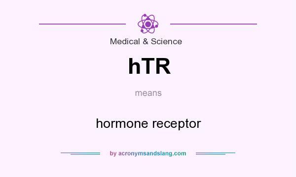 What does hTR mean? It stands for hormone receptor