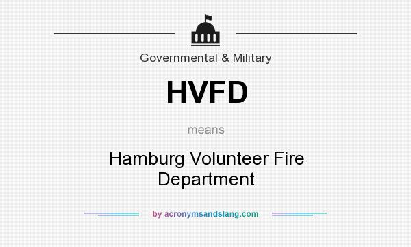 What does HVFD mean? It stands for Hamburg Volunteer Fire Department