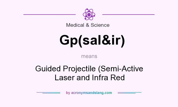 What does Gp(sal&ir) mean? It stands for Guided Projectile (Semi-Active Laser and Infra Red