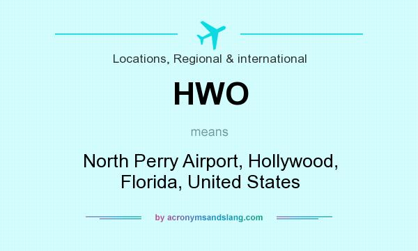 What does HWO mean? It stands for North Perry Airport, Hollywood, Florida, United States