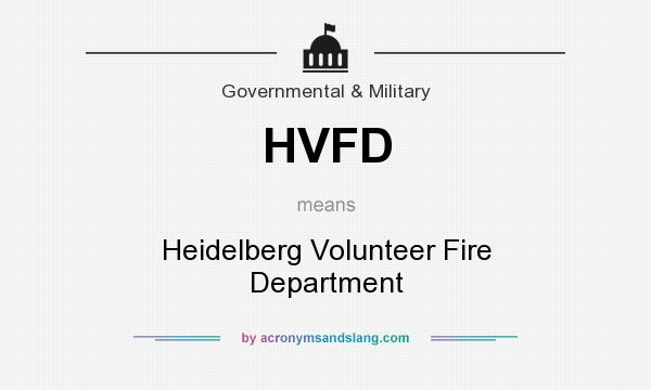 What does HVFD mean? It stands for Heidelberg Volunteer Fire Department