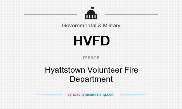 What does HVFD mean? It stands for Hyattstown Volunteer Fire Department