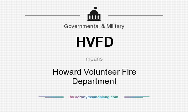 What does HVFD mean? It stands for Howard Volunteer Fire Department