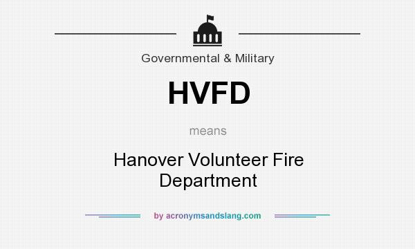 What does HVFD mean? It stands for Hanover Volunteer Fire Department