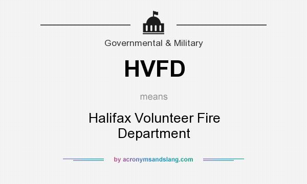 What does HVFD mean? It stands for Halifax Volunteer Fire Department