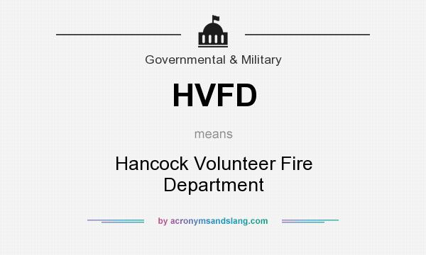 What does HVFD mean? It stands for Hancock Volunteer Fire Department