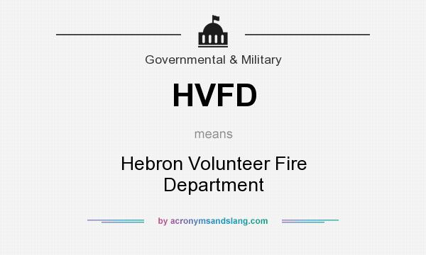 What does HVFD mean? It stands for Hebron Volunteer Fire Department