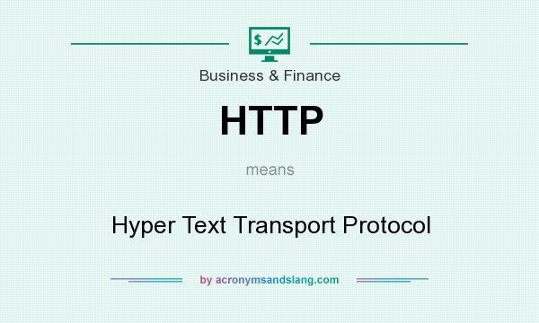 What does HTTP mean? It stands for Hyper Text Transport Protocol