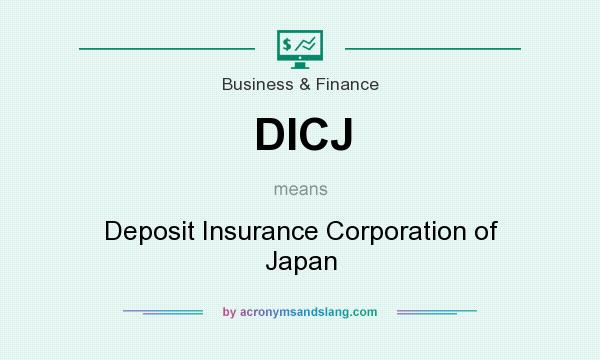 What does DICJ mean? It stands for Deposit Insurance Corporation of Japan