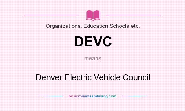 What does DEVC mean? It stands for Denver Electric Vehicle Council