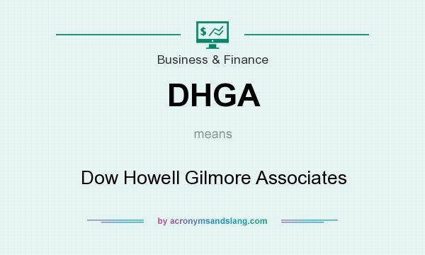 What does DHGA mean? It stands for Dow Howell Gilmore Associates