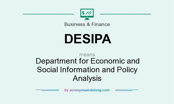 What does DESIPA mean? It stands for Department for Economic and Social Information and Policy Analysis