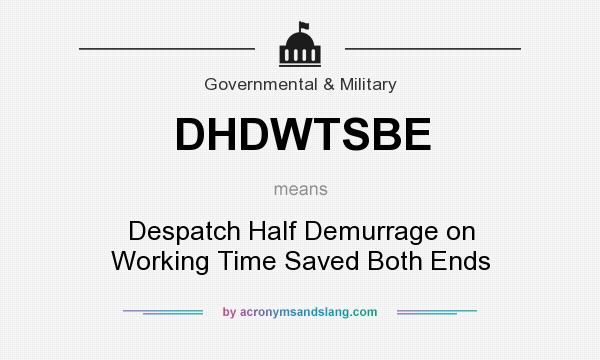 What does DHDWTSBE mean? It stands for Despatch Half Demurrage on Working Time Saved Both Ends