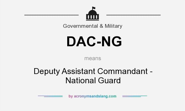 What does DAC-NG mean? It stands for Deputy Assistant Commandant - National Guard