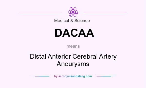 What does DACAA mean? It stands for Distal Anterior Cerebral Artery Aneurysms