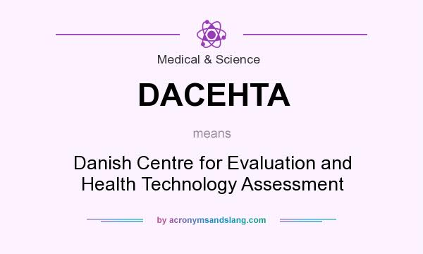 What does DACEHTA mean? It stands for Danish Centre for Evaluation and Health Technology Assessment