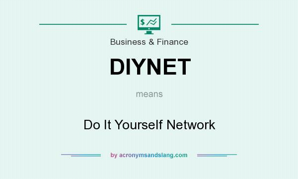 What does diynet mean definition of diynet diynet stands for definition of diynet diynet stands for do it yourself network by acronymsandslang solutioingenieria Image collections