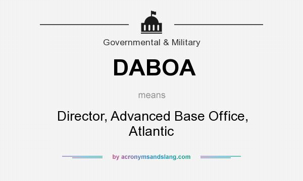 What does DABOA mean? It stands for Director, Advanced Base Office, Atlantic