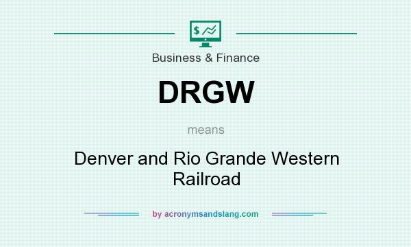 What does DRGW mean? It stands for Denver and Rio Grande Western Railroad