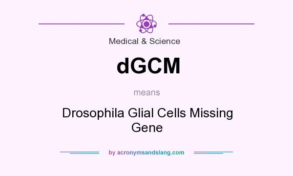 What does dGCM mean? It stands for Drosophila Glial Cells Missing Gene