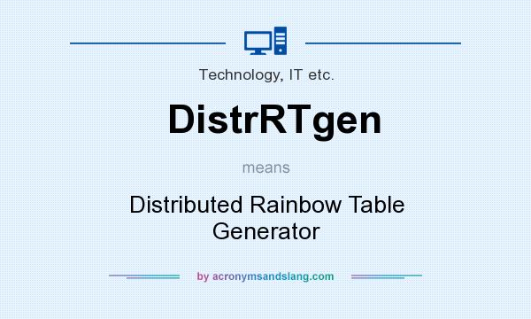 What does DistrRTgen mean? It stands for Distributed Rainbow Table Generator