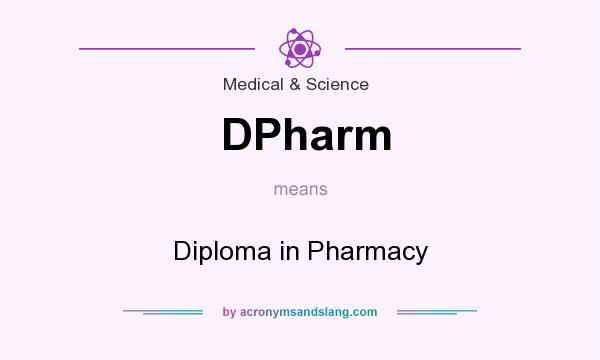 What does DPharm mean? It stands for Diploma in Pharmacy