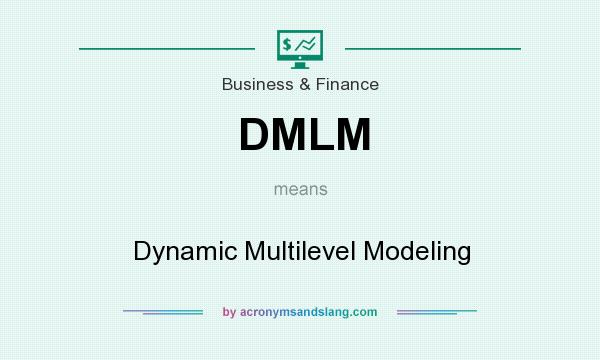 What does DMLM mean? It stands for Dynamic Multilevel Modeling