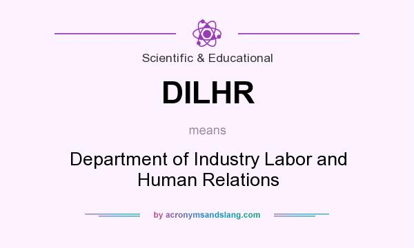 What does DILHR mean? It stands for Department of Industry Labor and Human Relations