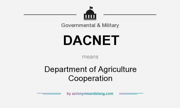 What does DACNET mean? It stands for Department of Agriculture Cooperation