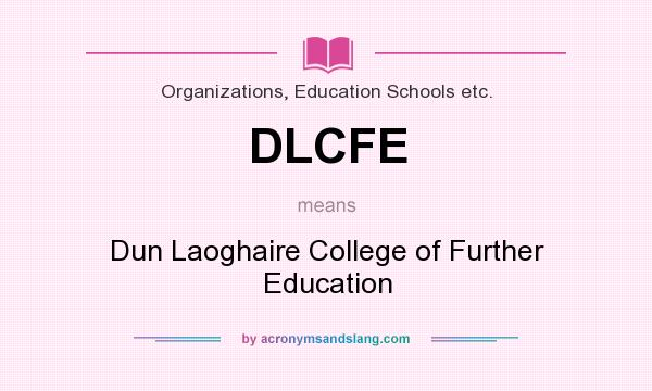 what does dlcfe mean definition of dlcfe dlcfe stands for dun