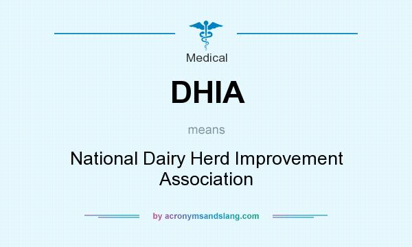 What does DHIA mean? It stands for National Dairy Herd Improvement Association